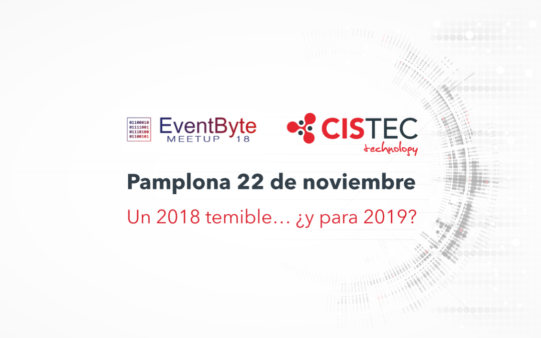 CISTEC Technology analizará los problemas de seguridad informática de 2018 en EventByte