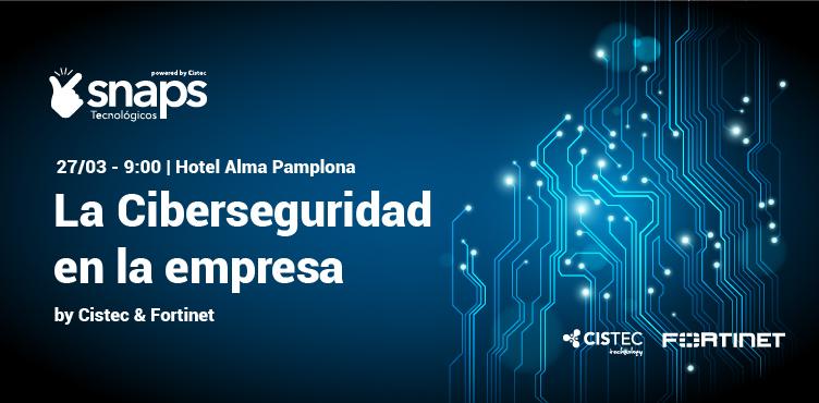 El 27 de marzo celebraremos un Snap Tecnológico sobre Ciberseguridad