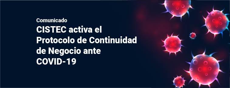comunicado corona 1 - CISTEC activa el Protocolo de Continuidad de Negocio ante el COVID-19